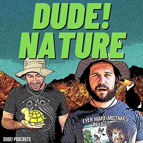 Dude! Nature Podcast