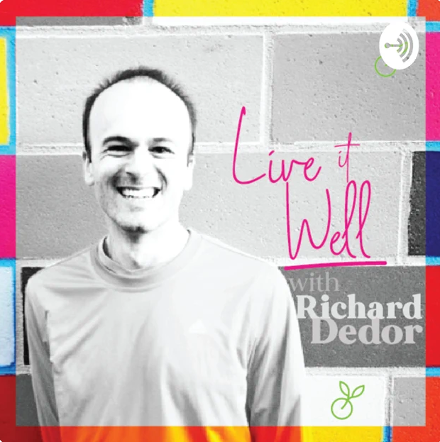 Live it well with Richard Dedor