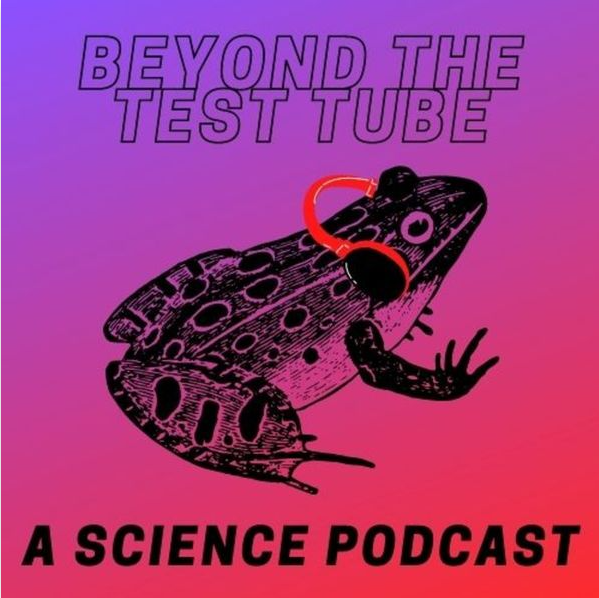 Beyond the Test Tube Podcast